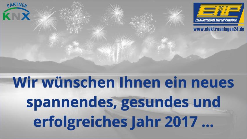 Wir wünschen Ihnen ein neues, spannendes, gesundes und erfolgreiches Jahr 2017 ... www.elektroanlagen24.de