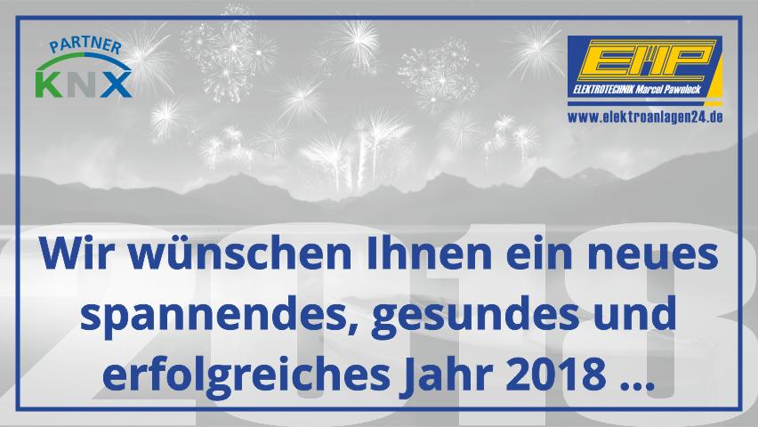 Wir wünschen Ihnen ein neues, spannendes, gesundes und erfolgreiches Jahr 2018 ... www.elektroanlagen24.de